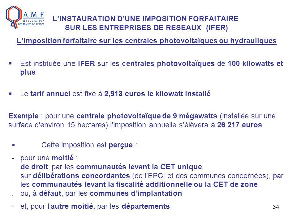 L'INSTAURATION D'UNE IMPOSITION FORFAITAIRE SUR LES ENTREPRISES DE RESEAUX (IFER) L'imposition forfaitaire sur les centrales photovoltaïques ou hydrauliques