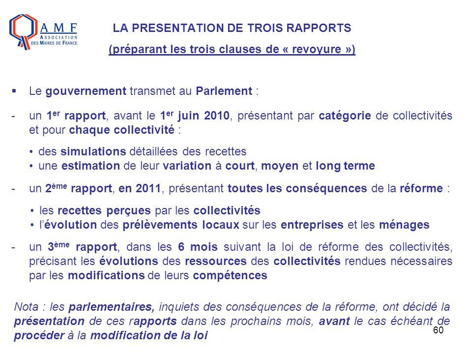 LA PRESENTATION DE TROIS RAPPORTS (préparant les trois clauses de « revoyure »)