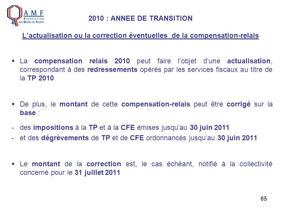 2010 : ANNEE DE TRANSITION L'actualisation ou la correction éventuelles de la compensation-relais