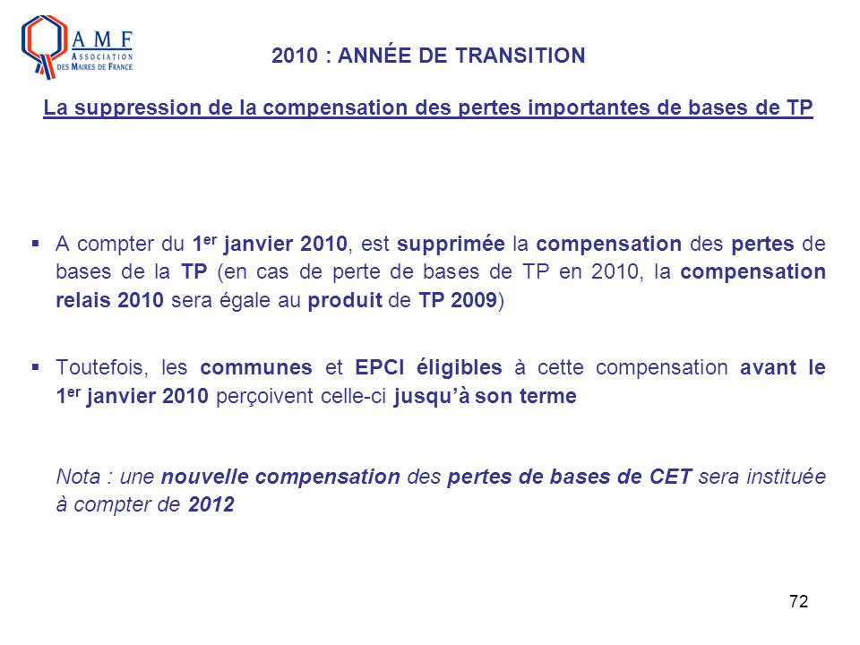 2010 : ANNÉE DE TRANSITION La suppression de la compensation des pertes importantes de bases de TP