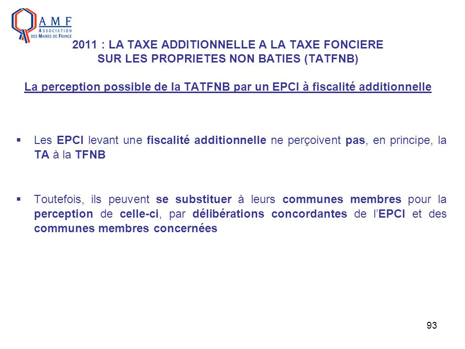 2011 : LA TAXE ADDITIONNELLE A LA TAXE FONCIERE SUR LES PROPRIETES NON BATIES (TATFNB) La perception possible de la TATFNB par un EPCI à fiscalité additionnelle