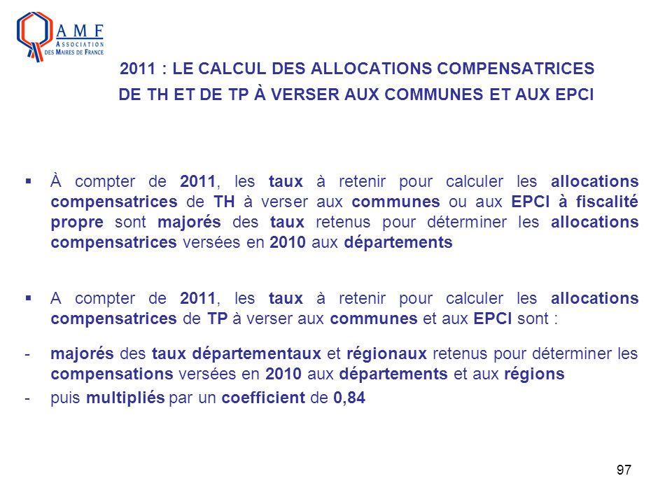 2011 : LE CALCUL DES ALLOCATIONS COMPENSATRICES DE TH ET DE TP À VERSER AUX COMMUNES ET AUX EPCI