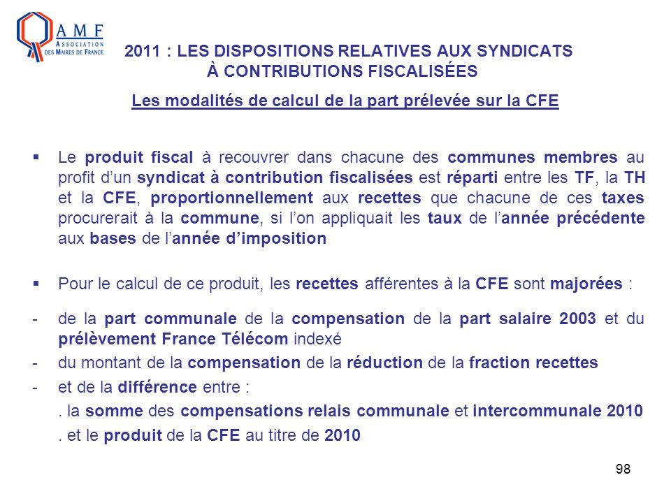 2011 : LES DISPOSITIONS RELATIVES AUX SYNDICATS À CONTRIBUTIONS FISCALISÉES Les modalités de calcul de la part prélevée sur la CFE