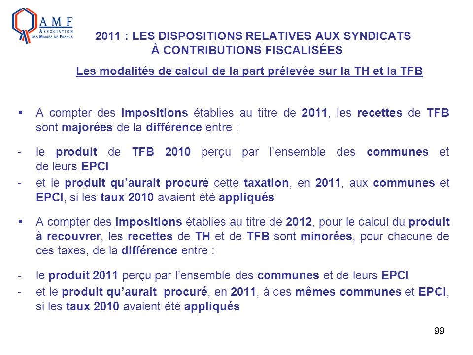 2011 : LES DISPOSITIONS RELATIVES AUX SYNDICATS À CONTRIBUTIONS FISCALISÉES Les modalités de calcul de la part prélevée sur la TH et la TFB
