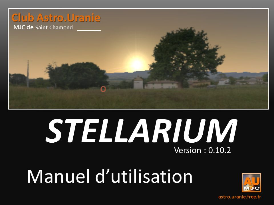 STELLARIUM Manuel d'utilisation Club Astro.Uranie Version : 0.10.2