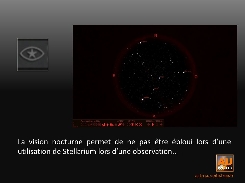 La vision nocturne permet de ne pas être ébloui lors d'une utilisation de Stellarium lors d'une observation..