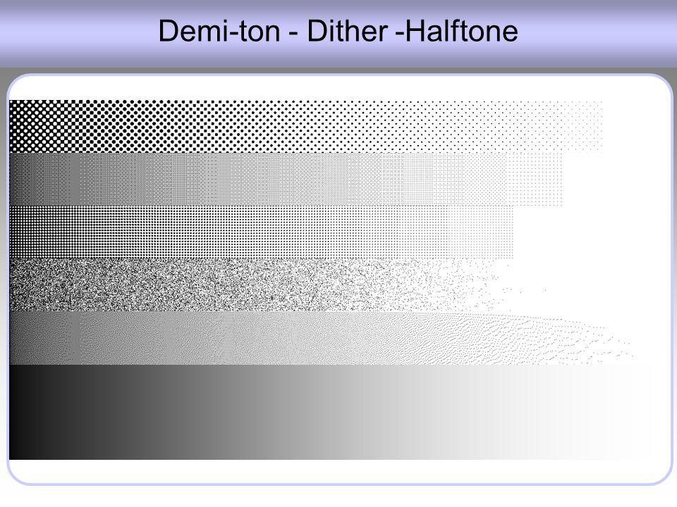 Demi-ton - Dither -Halftone