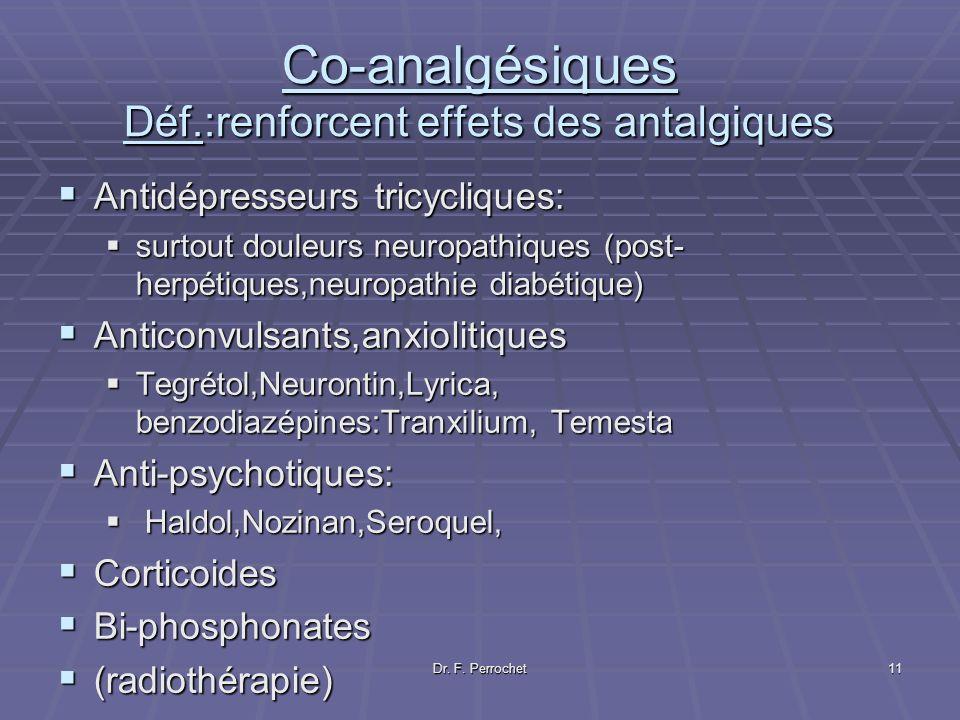Co-analgésiques Déf.:renforcent effets des antalgiques