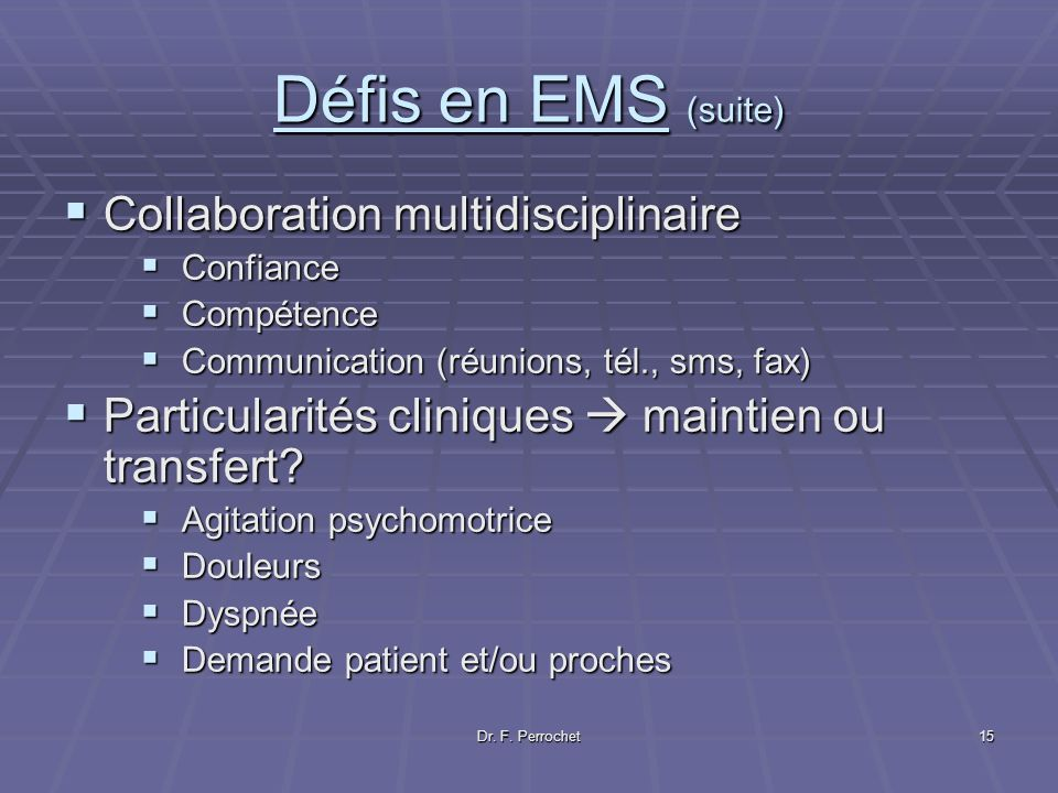 Défis en EMS (suite) Collaboration multidisciplinaire