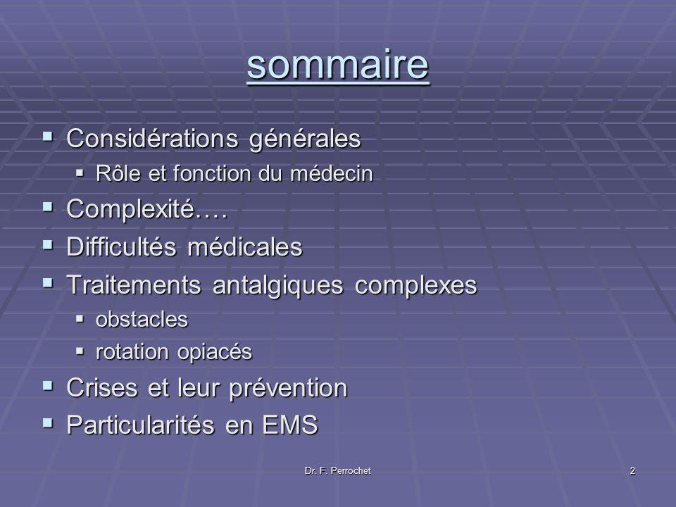 sommaire Considérations générales Complexité…. Difficultés médicales