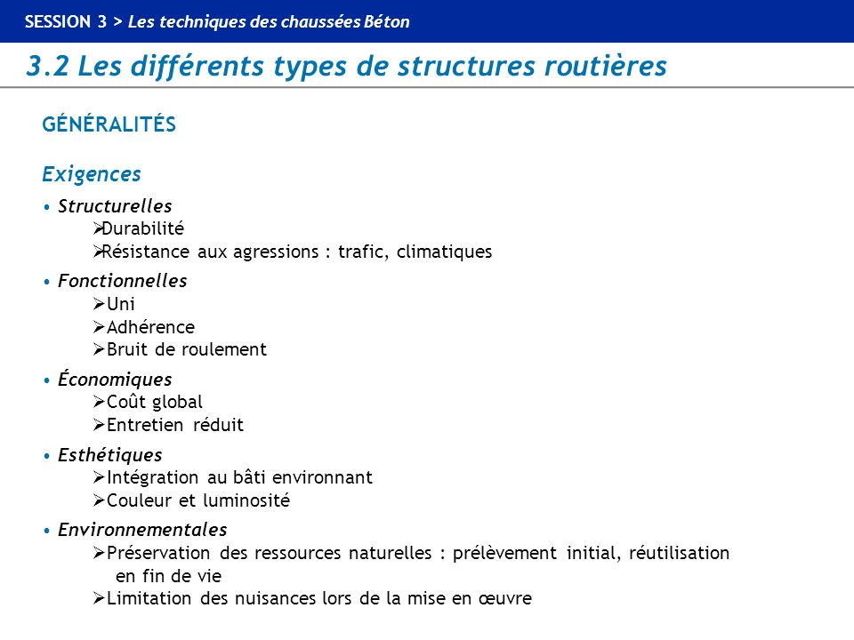 GÉNÉRALITÉS Exigences • Structurelles Durabilité