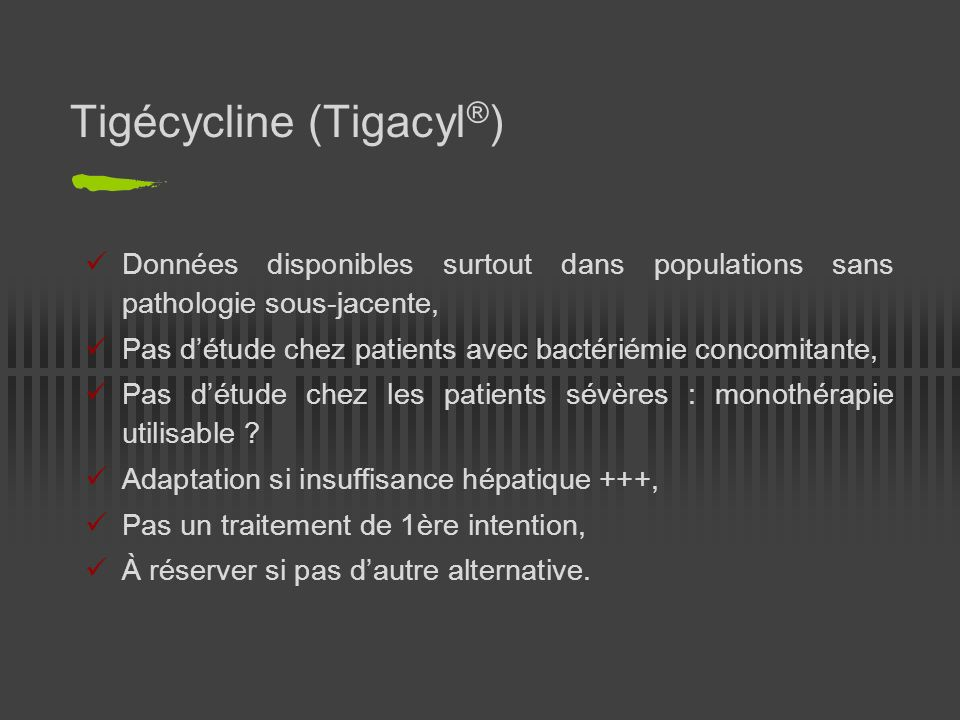 Tigécycline (Tigacyl®)