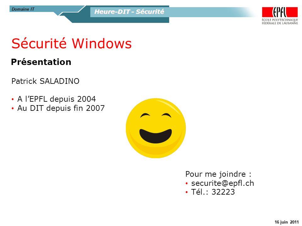 Sécurité Windows Présentation Patrick SALADINO A l'EPFL depuis 2004