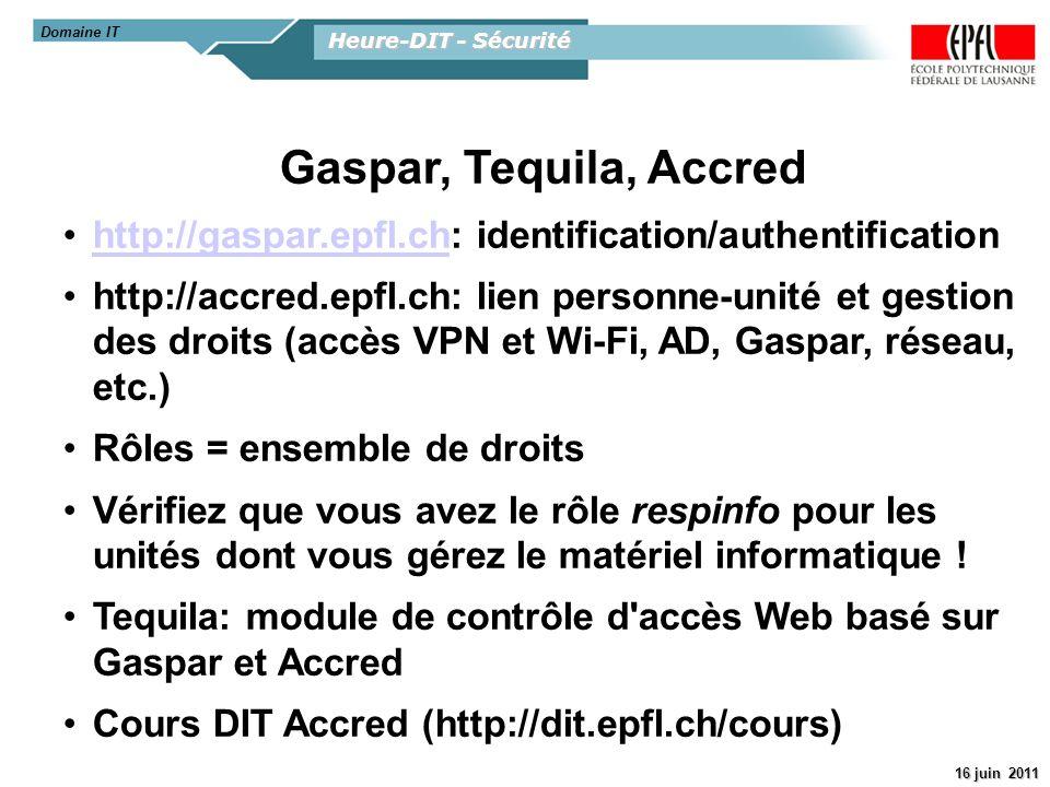 Domaine IT Heure-DIT - Sécurité. Gaspar, Tequila, Accred. http://gaspar.epfl.ch: identification/authentification.