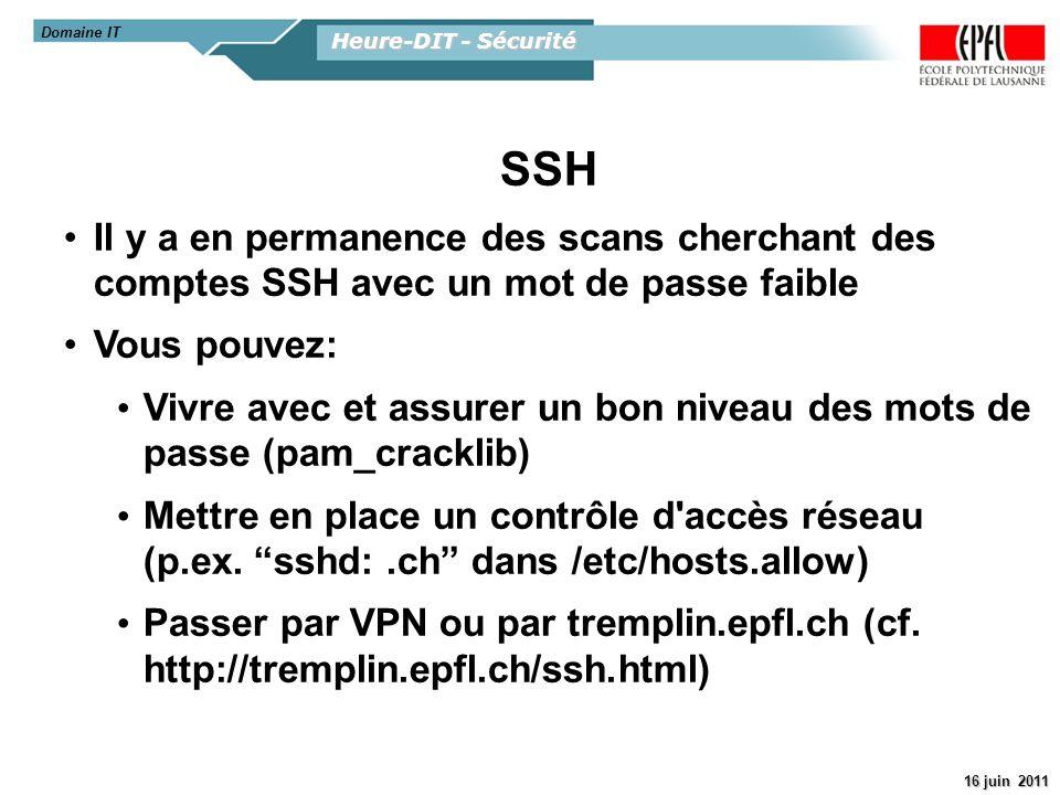 Domaine IT Heure-DIT - Sécurité. SSH. Il y a en permanence des scans cherchant des comptes SSH avec un mot de passe faible.
