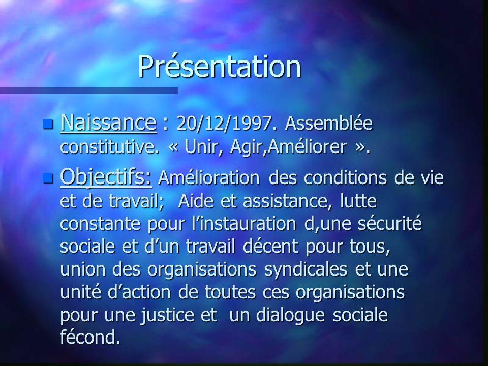 Présentation Naissance : 20/12/1997. Assemblée constitutive. « Unir, Agir,Améliorer ».