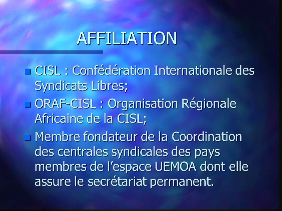 AFFILIATION CISL : Confédération Internationale des Syndicats Libres;