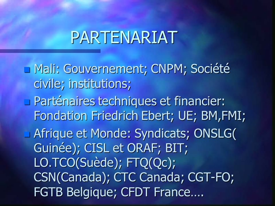 PARTENARIAT Mali: Gouvernement; CNPM; Société civile; institutions;