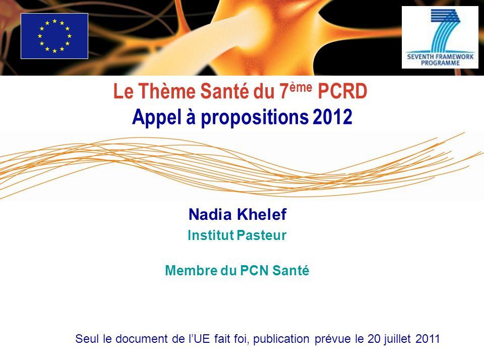 Le Thème Santé du 7ème PCRD Appel à propositions 2012