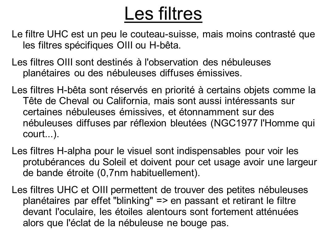 Les filtres Le filtre UHC est un peu le couteau-suisse, mais moins contrasté que les filtres spécifiques OIII ou H-bêta.