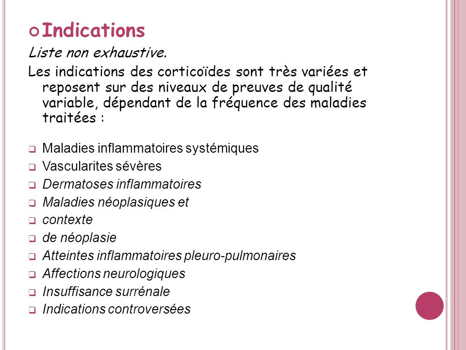 Indications Liste non exhaustive.