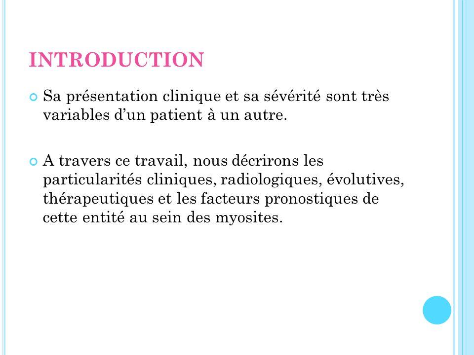 INTRODUCTION Sa présentation clinique et sa sévérité sont très variables d'un patient à un autre.