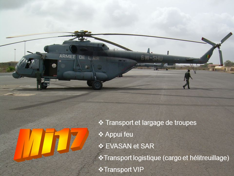 Mi17 Transport et largage de troupes Appui feu EVASAN et SAR