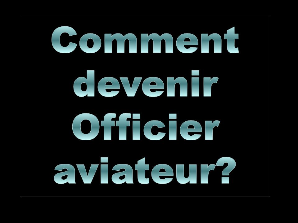 Comment devenir Officier aviateur