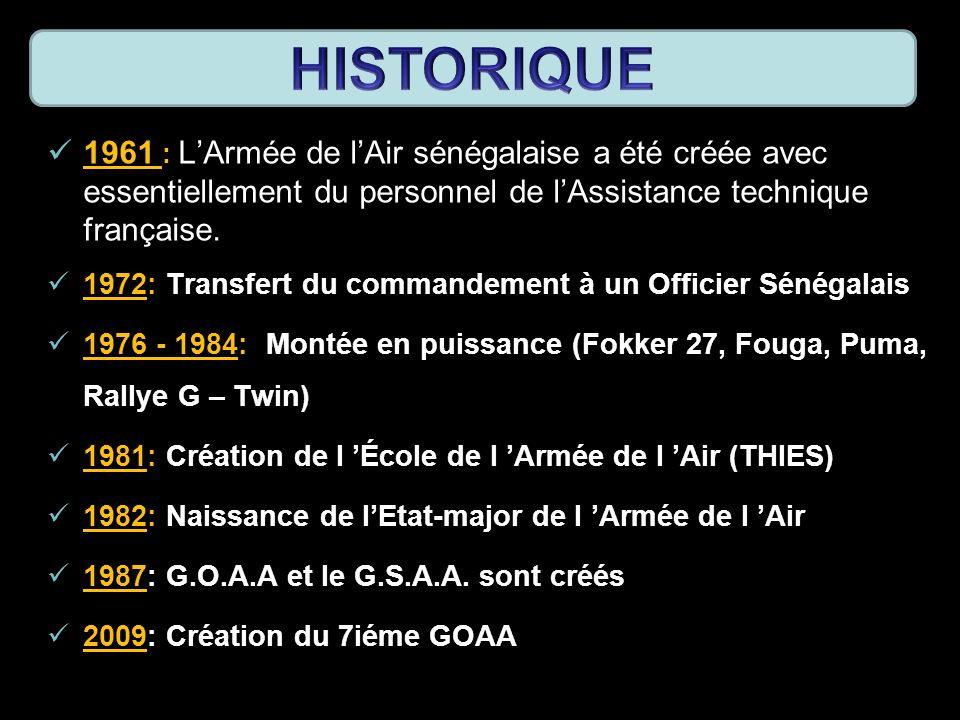 HISTORIQUE 1961 : L'Armée de l'Air sénégalaise a été créée avec essentiellement du personnel de l'Assistance technique française.