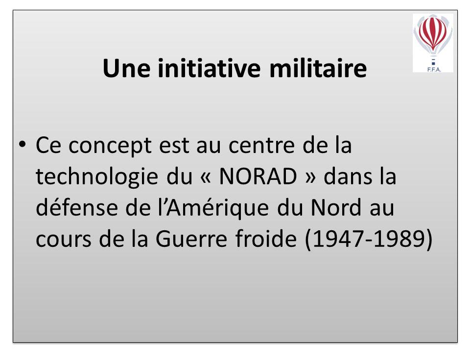 Une initiative militaire