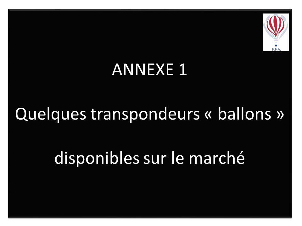 ANNEXE 1 Quelques transpondeurs « ballons » disponibles sur le marché