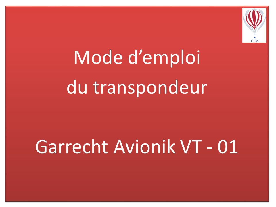 Mode d'emploi du transpondeur Garrecht Avionik VT - 01
