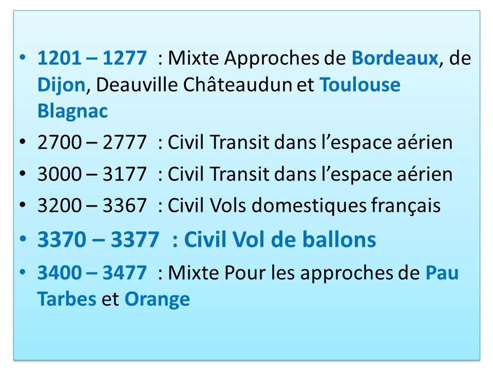 1201 – 1277 : Mixte Approches de Bordeaux, de Dijon, Deauville Châteaudun et Toulouse Blagnac