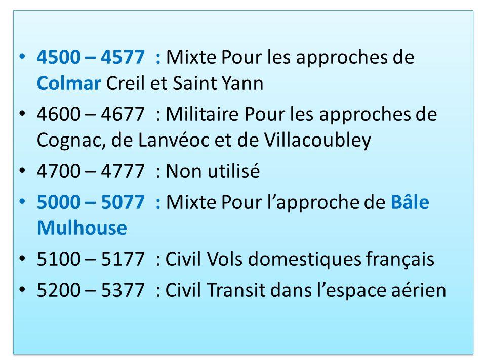 4500 – 4577 : Mixte Pour les approches de Colmar Creil et Saint Yann