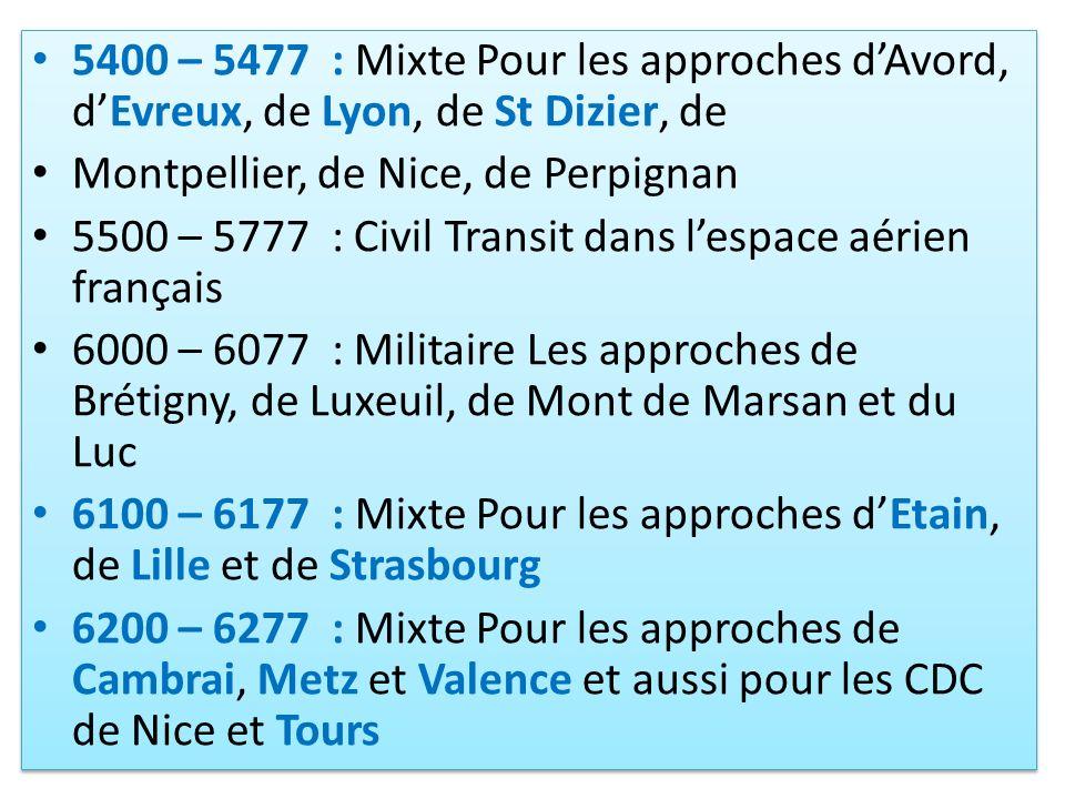 5400 – 5477 : Mixte Pour les approches d'Avord, d'Evreux, de Lyon, de St Dizier, de