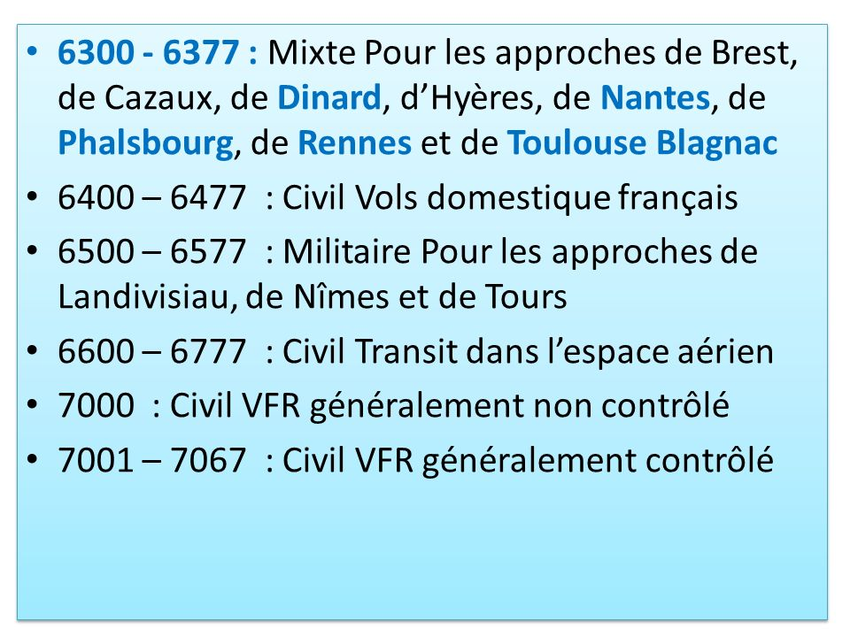 6300 - 6377 : Mixte Pour les approches de Brest, de Cazaux, de Dinard, d'Hyères, de Nantes, de Phalsbourg, de Rennes et de Toulouse Blagnac