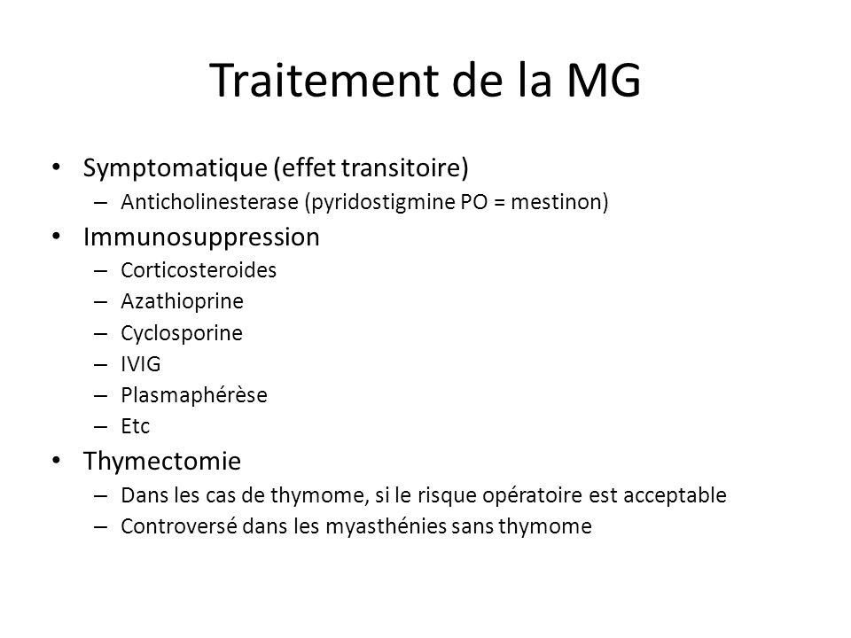 Traitement de la MG Symptomatique (effet transitoire)
