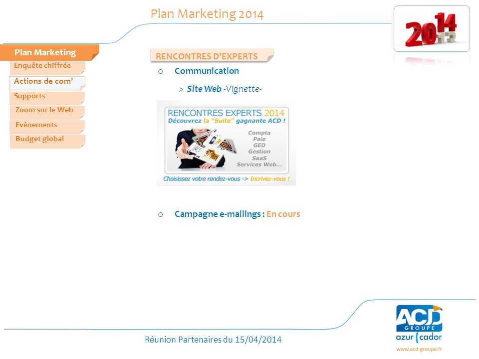 Plan Marketing 2014 Plan Marketing RENCONTRES D'EXPERTS Communication