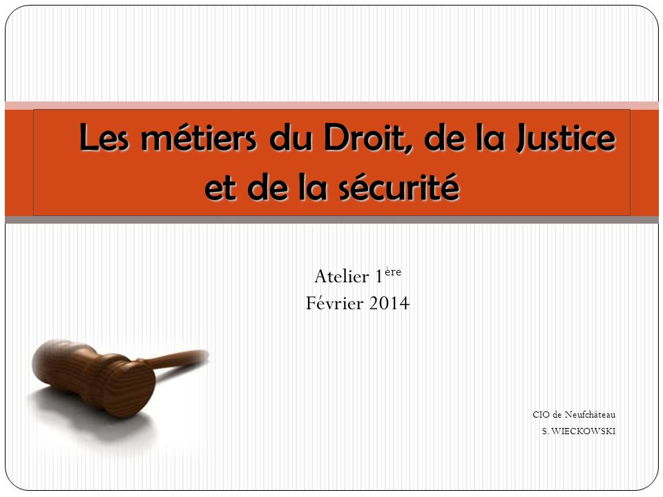 Les métiers du Droit, de la Justice et de la sécurité