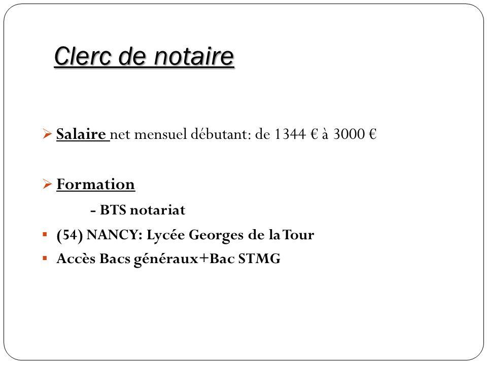 Clerc de notaire Salaire net mensuel débutant: de 1344 € à 3000 €