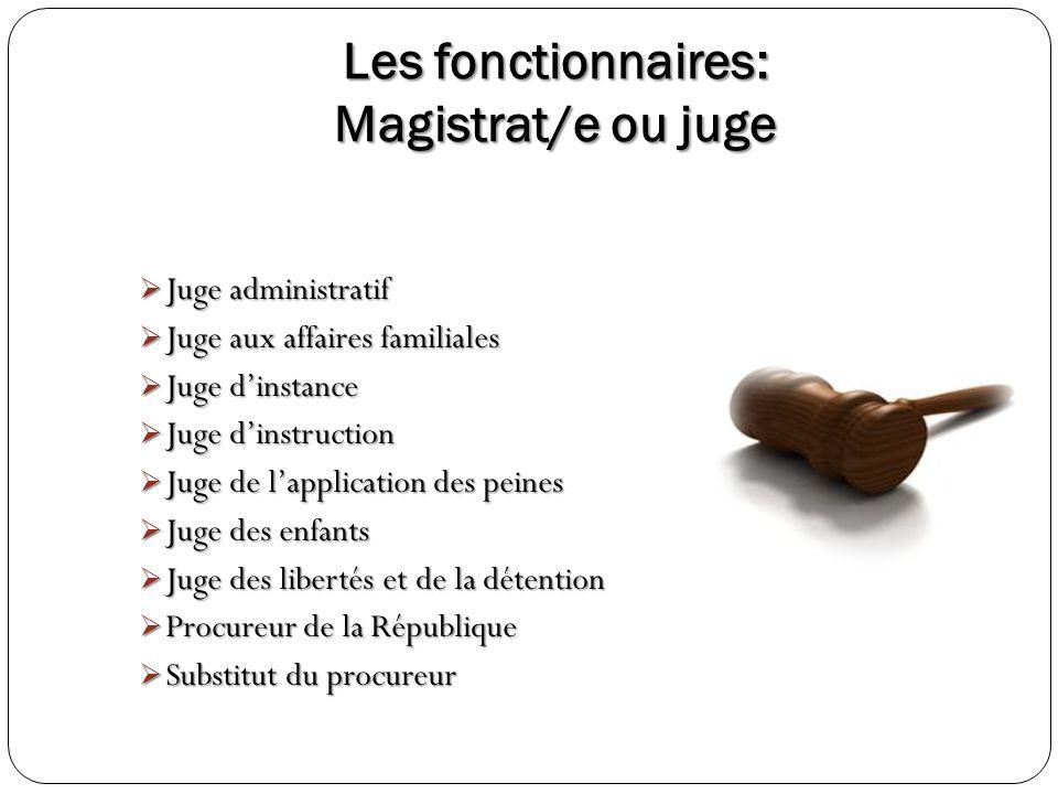 Les fonctionnaires: Magistrat/e ou juge