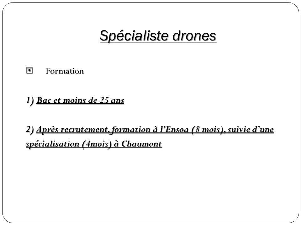 Spécialiste drones Formation 1) Bac et moins de 25 ans