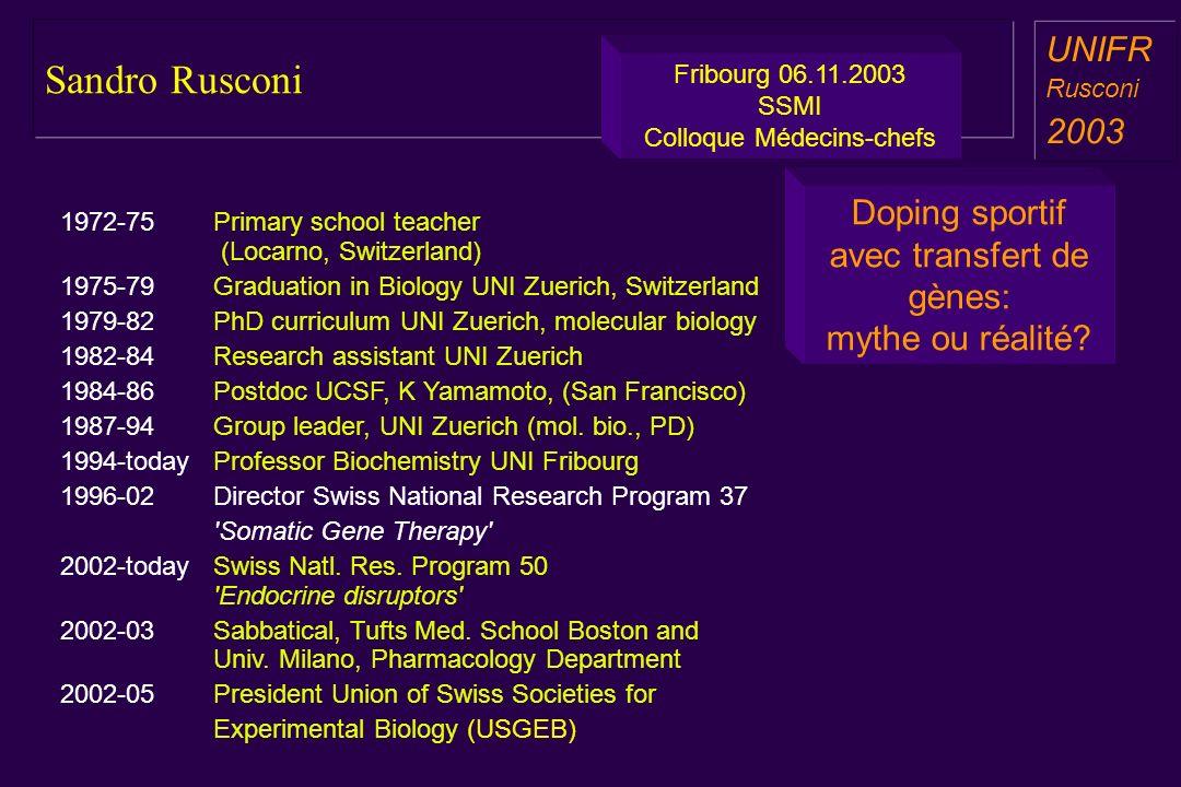 Sandro Rusconi UNIFR. Rusconi. 2003. Fribourg 06.11.2003. SSMI Colloque Médecins-chefs.