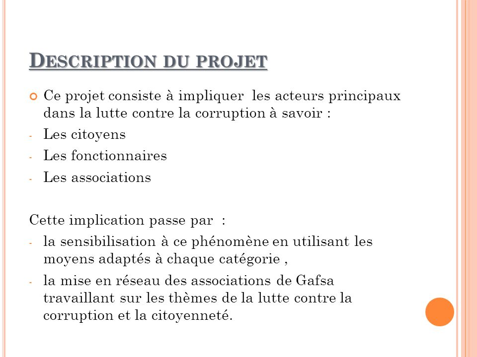 Description du projet Ce projet consiste à impliquer les acteurs principaux dans la lutte contre la corruption à savoir :