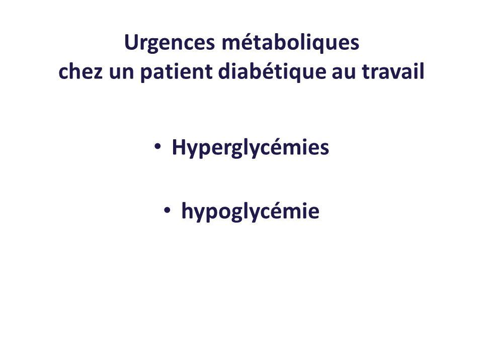 Urgences métaboliques chez un patient diabétique au travail