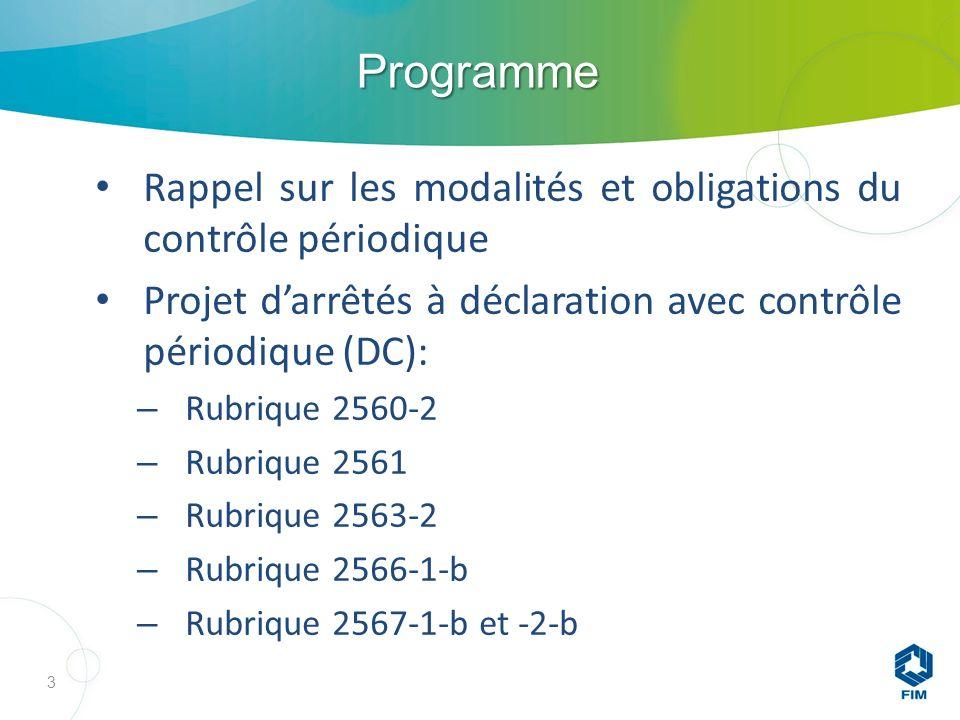 Programme Rappel sur les modalités et obligations du contrôle périodique. Projet d'arrêtés à déclaration avec contrôle périodique (DC):
