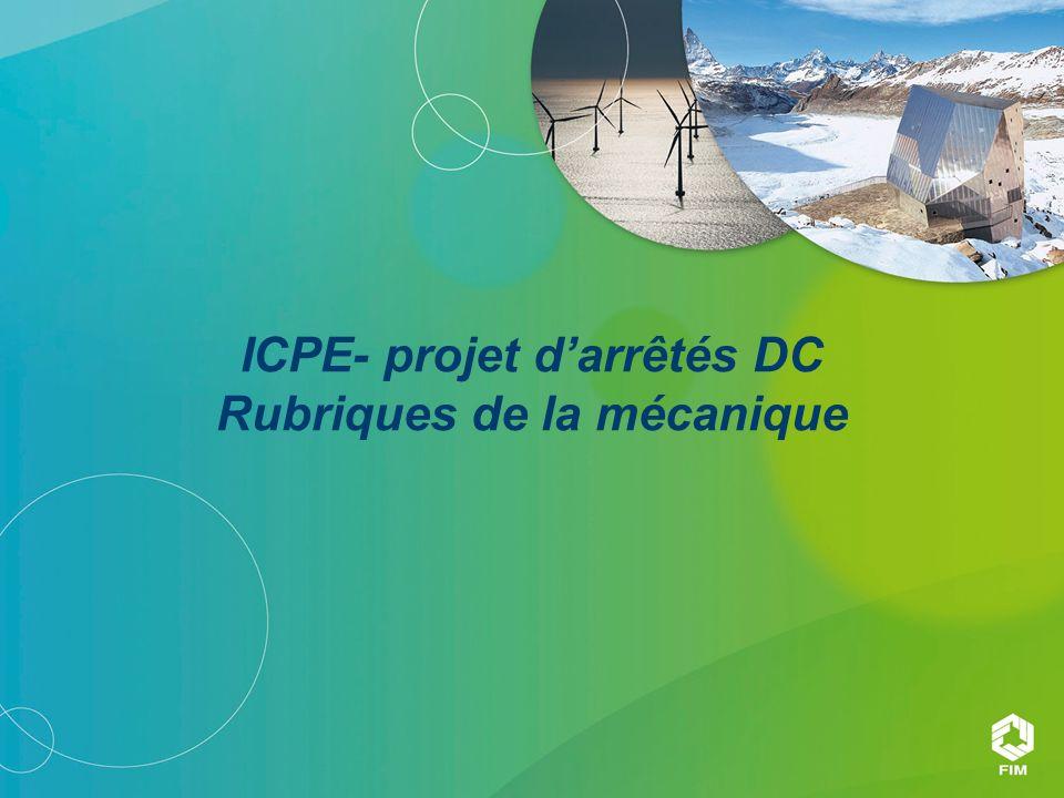 ICPE- projet d'arrêtés DC Rubriques de la mécanique