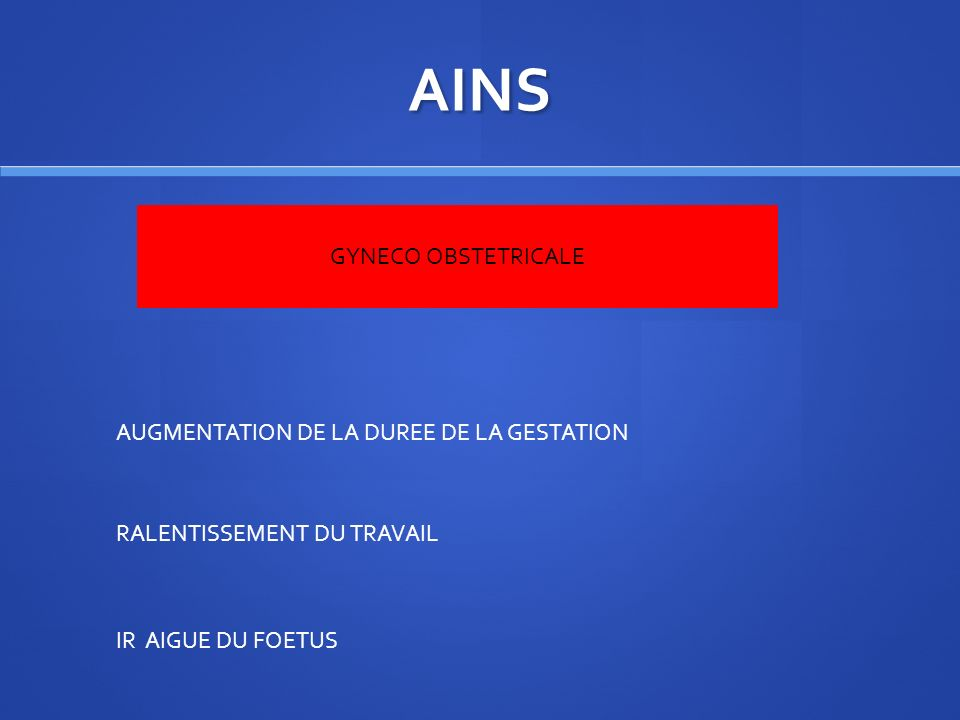 AINS GYNECO OBSTETRICALE AUGMENTATION DE LA DUREE DE LA GESTATION