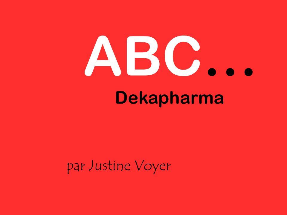 ABC… Dekapharma par Justine Voyer