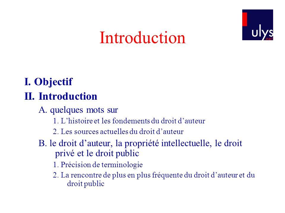 Introduction I. Objectif II. Introduction A. quelques mots sur